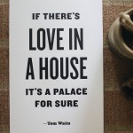 if there's love in a house it's a palace for sure